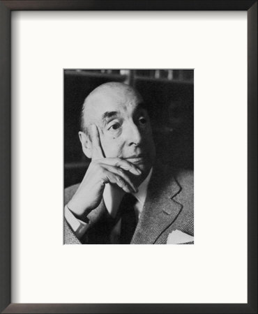 PF_2315091~Pablo-Neruda-Chilean-Poet-and-Diplomat-Posters